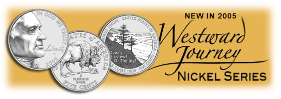Here is the 2 new nickels relaesed in 2005. It also has a new obverse front side.