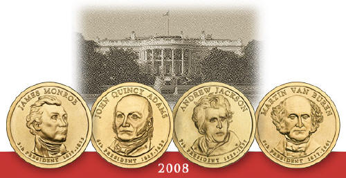 The new United States Presedent dollars for 2008 are James Monroe, John Quince Adams, Andrew Jackson and Martin Van Buren.