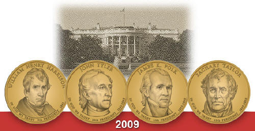 The United States Presidents for 2009 are, William Henry Harrison, John Tyler, James K. Polk and Zachary Taylor.